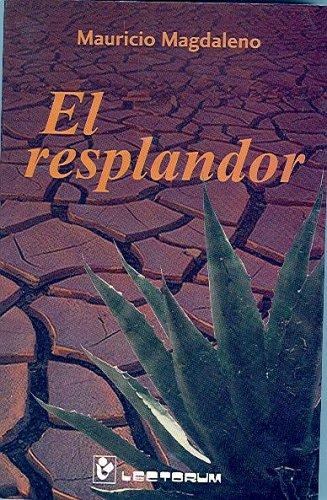 El Resplandor (Spanish Edition): Mauricio Magdaleno