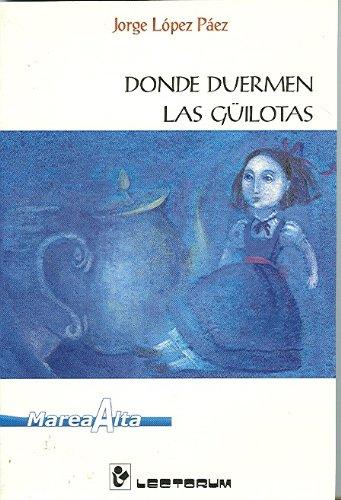 Donde duermen las guilotas (Spanish Edition): Jorge Lopez Paez