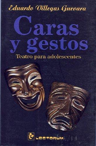 9789685270465: Caras y gestos. Teatro para adolescentes (Spanish Edition)