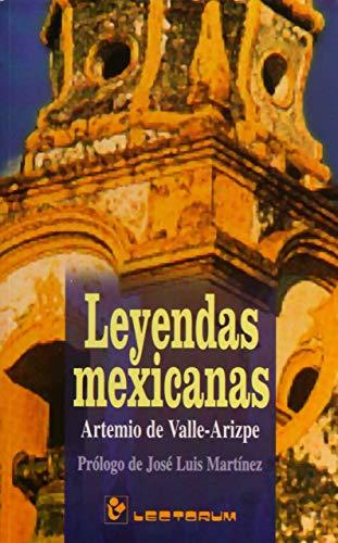 Leyendas Mexicanas (Biblioteca Juvenil) (Spanish Edition): Artemio de Valle-Arizpe