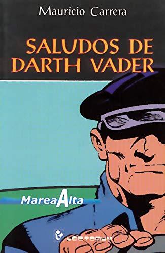 9789685270571: Saludos de Darth Vader (Coleccion Marea Alta) (Spanish Edition)