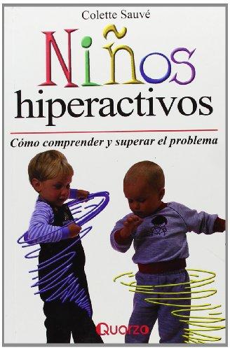 Niños hiperactivos (Spanish Edition): Colette Sauve