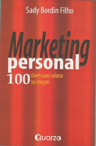 Marketing personal. 100 claves para valorar su imagen (Spanish Edition): Sady Bordin Filho