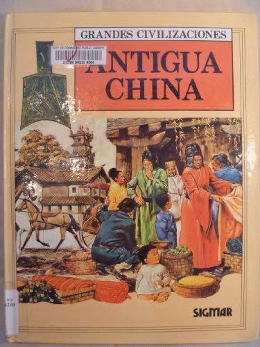 9789685308236: Antigua China: Ancient China, Spanish-Language Edition (Grandes civilizaciones) (Spanish Edition)