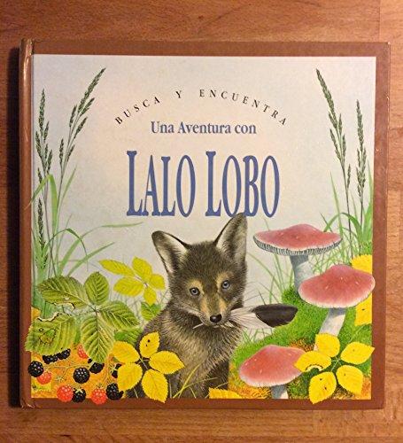 9789685308427: Una Aventura Con Lalo Lobo / Wally Wolf (Coleccion Busca y Encuentra) (Spanish Edition)