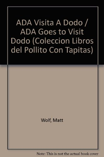 Ada visita a dodo: Little Chick Lift the Flap: Ada Goes to Visit Dodo, Spanish Edition (Libros del ...