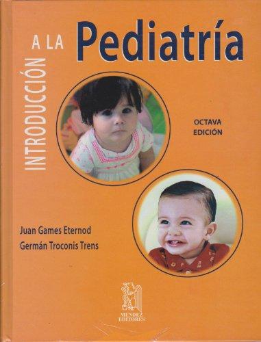 Introducción a la Pediatría.: Juan Games Eternod