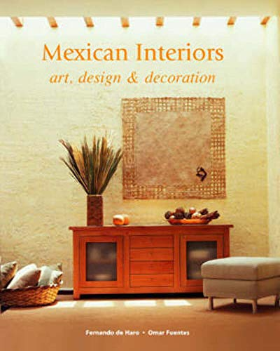 Mexican Interiors : Art, Design and Decoration