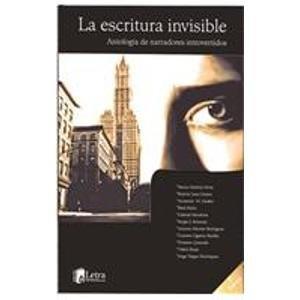 9789685353816: La escritura invisible/ The Invisible Writing: Antologia de narradores introvertidos/ Anthology of Introverted Narrators (Spanish Edition)