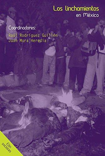 Los linchamientos en México: Rodríguez Guillén, Raúl & Juan Mora Heredia, (coords.)