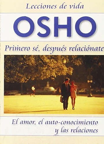 9789685366410: Osho: Primero Se, Despues Relacionate (Spanish Edition)