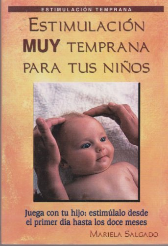 9789685368391: Estimulacion Muy Temprana Para Tus Ninos / Early Stimulation For Your Children
