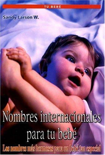 9789685368742: Nombres Internacionales para tu Bebè (International Names for Baby, Spanish Edition)