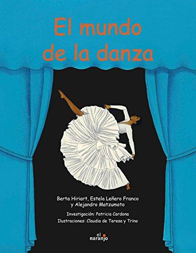 El mundo de la danza/ The World: Hiriart, Berta, Franco,