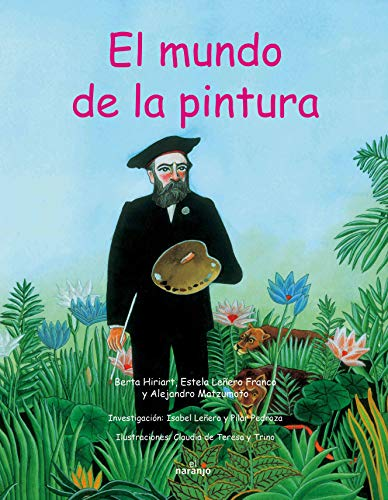 El mundo de la pintura/ The World: Berta Hiriart Urdanivia,