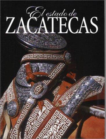 El Estado de Zactecas (No Viaje Sin: Rocha, Bejamin, Flores,