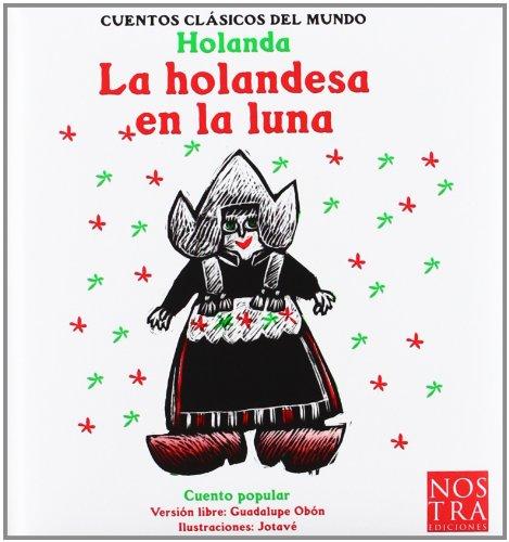 La holandesa en la luna (Cuentos Clasicos Del Mundo) (Spanish Edition): Guadalupe Obon