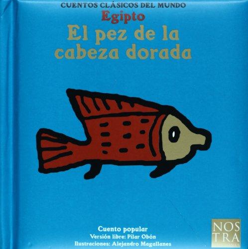 9789685447164: PEZ DE LA CABEZA DORADA, EL (Cuentos Clasicos Del Mundo)