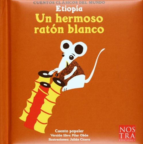 9789685447195: Un hermoso raton blanco (Cuentos Clasicos Del Mundo) (Spanish Edition)