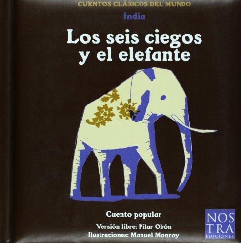9789685447225: Los seis ciegos y el elefante (Cuentos clasicos del Mundo/ Classic Tales of the World) (Spanish Edition)