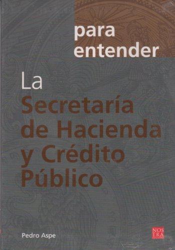 La Secretaria de Hacienda y Credito Publico: Aspe, Pedro