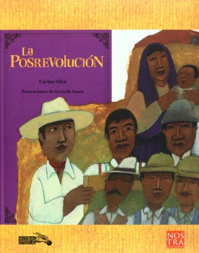LA POSREVOLUCIÓN, 1917-1940. ILUSTRACIONES DE GERARDO SUZÁN.: Silva Cázares, Carlos.