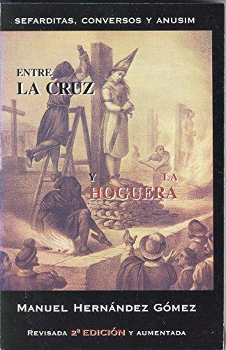 ENTRE LA CRUZ Y LA HOGUERA, Sefarditas, Conversos y Anusim [Paperback] by Man.