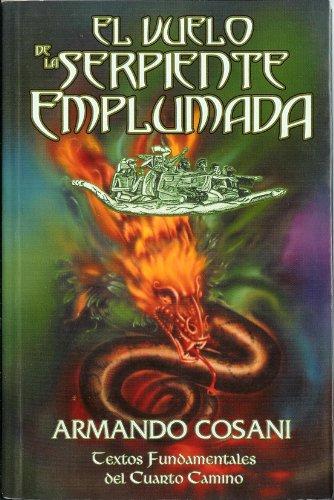 El Vuelo de la Serpiente Emplumada. Textos Fundamentales del Cuarto Camino (Spanish Edition): ...