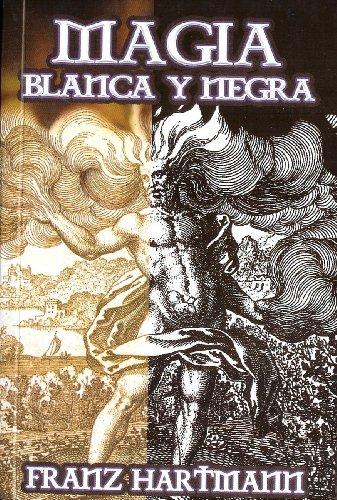 Magia Blanca y Negra (Spanish Edition): Hartmann Franz