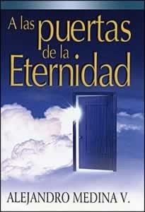 9789685642156: A las Puertas de la Eternidad