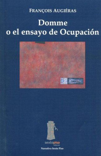 9789685679350: Domme o el ensayo de Ocupacion/Domme or occupation essay