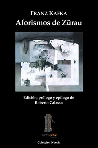 Aforismos de Zurau/ Aphorism of Zurau (Spanish Edition) (9685679479) by Kafka, Franz