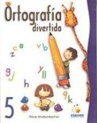 9789685698306: 5: Ortografia divertida/ Fun Spelling (Spanish Edition)