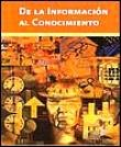9789685768511: De La Informacion Al Conocimiento (Spanish Edition)
