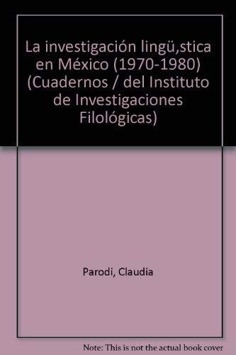 La Investigacion Linguistica En Mexico (1970-1980): Parodi, Claudia