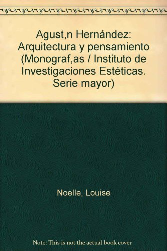 9789685802857: Agustín Hernández, arquitectura y pensamiento (Monografías. Serie mayor) (Spanish Edition)