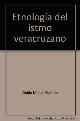 9789685805469: Etnologia del istmo veracruzano (Spanish Edition)