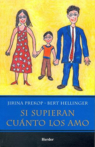Si Supieran Cuanto Los Amo (Spanish Edition) (9685807000) by Bert Hellinger
