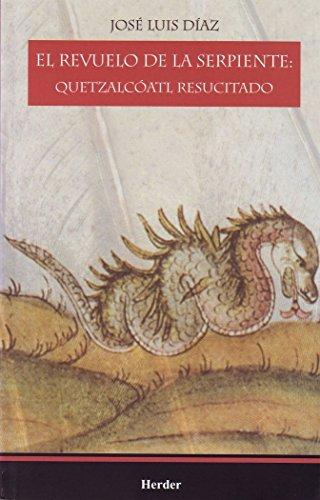 9789685807180: El revuelo de la serpiente: Quetzalcoatl resucitado (Spanish Edition)