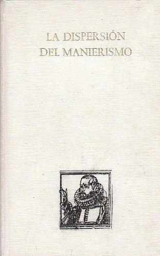 9789685827201: La Dispersión del manierismo: Documentos de un coloquio (Estudios de arte y estética / Instituto de Investigaciones Estéticas)