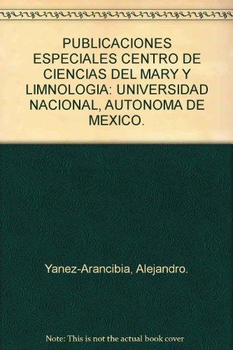 PUBLICACIONES ESPECIALES CENTRO DE CIENCIAS DEL MARY: Yanez-Arancibia, Alejandro.