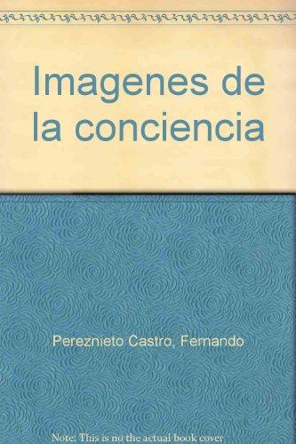 Imágenes de la conciencia: Pereznieto Castro, Fernando