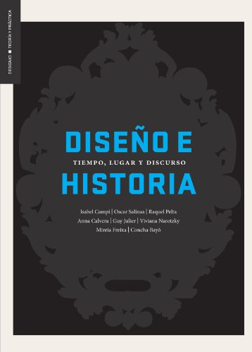 9789685852302: Diseño e Historia: Tiempo, Lugar y Discurso
