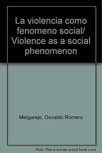 9789685863162: La violencia como fenomeno social/ Violence as a social phenomenon (Spanish Edition)
