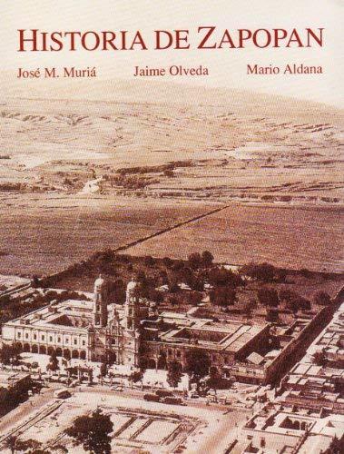 Historia de Zapopan: Jose M. Muria;