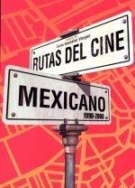 Los Rutas Del Cine Mexicano Contemporaneo 1990 - 2006 (Spanish Edition): Vargas, Carla Gonzalez