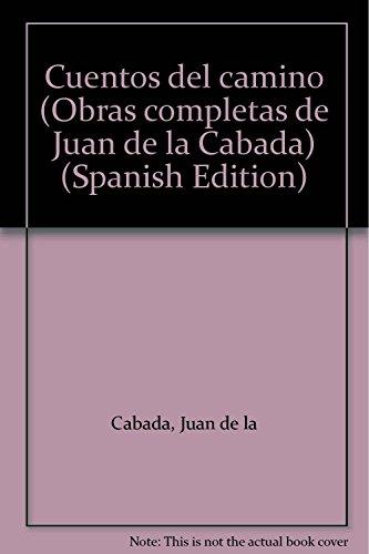 Cuentos del camino (Obras completas de Juan de la Cabada) (Spanish Edition): Cabada, Juan de la