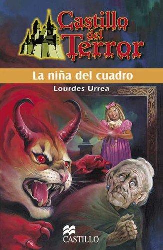 9789685920070: La nina del cuadro (Castillo Del Terror / Terror Castle) (Spanish Edition)