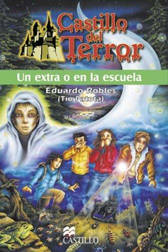 9789685920100: Un Extrano en la Escuela (Castillo del Terror) (Spanish Edition)