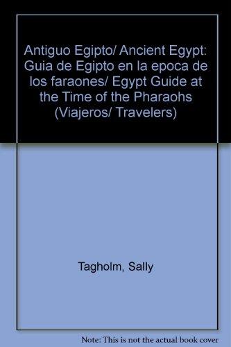 Antiguo Egipto/ Ancient Egypt: Guia de Egipto: Tagholm, Sally